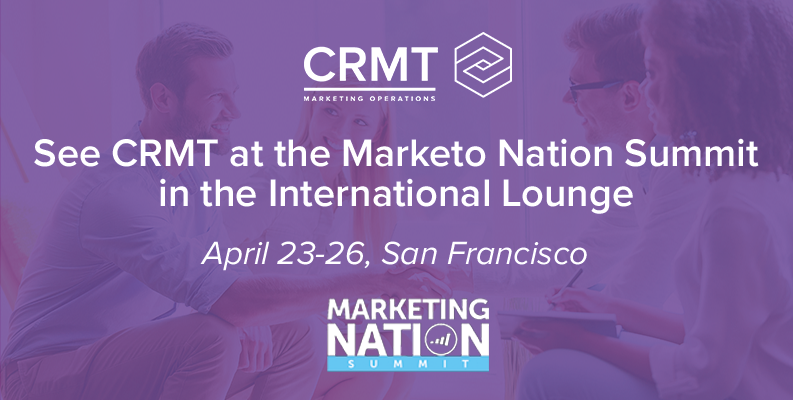 CRMT Marketo Nation Summit 2017